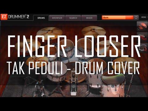 Finger Looser  - Tak Peduli Drum [ COVER ]