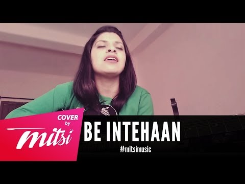 Be Intehaan - Race 2   Female Cover by Mitsi Thakur