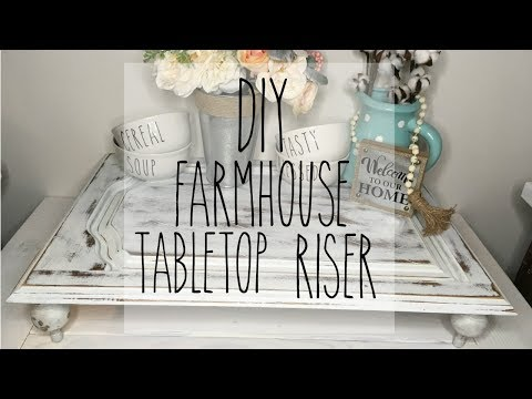 DIY FARMHOUSE TABLETOP RISER | HOME DECOR