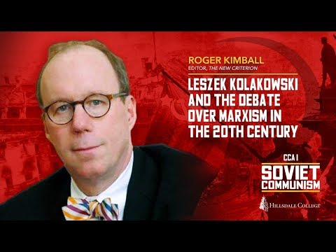 Leszek Kolakowski and the Debate Over Marxism in the 20th Century - Roger Kimball