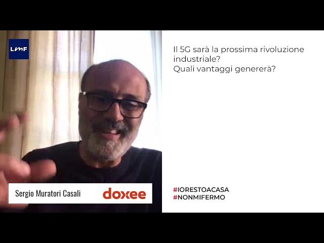 Il 5G è la prossima rivoluzione industriale? - Sergio Muratori Casali (Doxee)