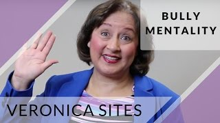 Bully Mentality | Veronica Sites
