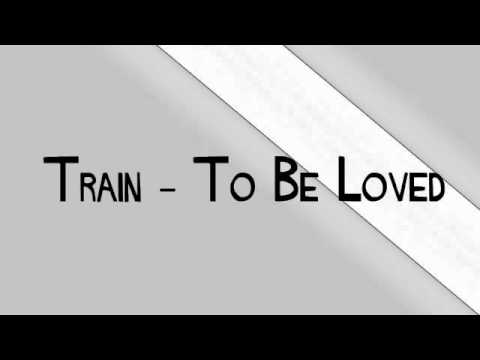 Train - To Be Loved (Lyric Video)