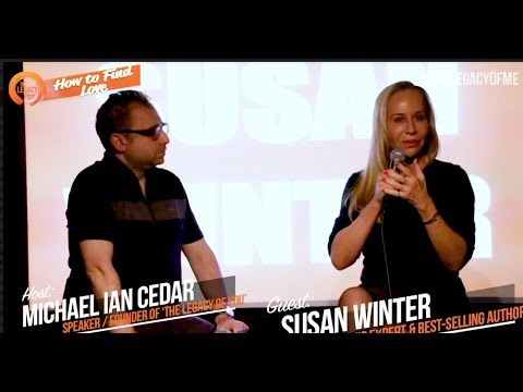 "The Legacy Show: ""How To Find Love"" — Susan Winter & Michael Ian Cedar"