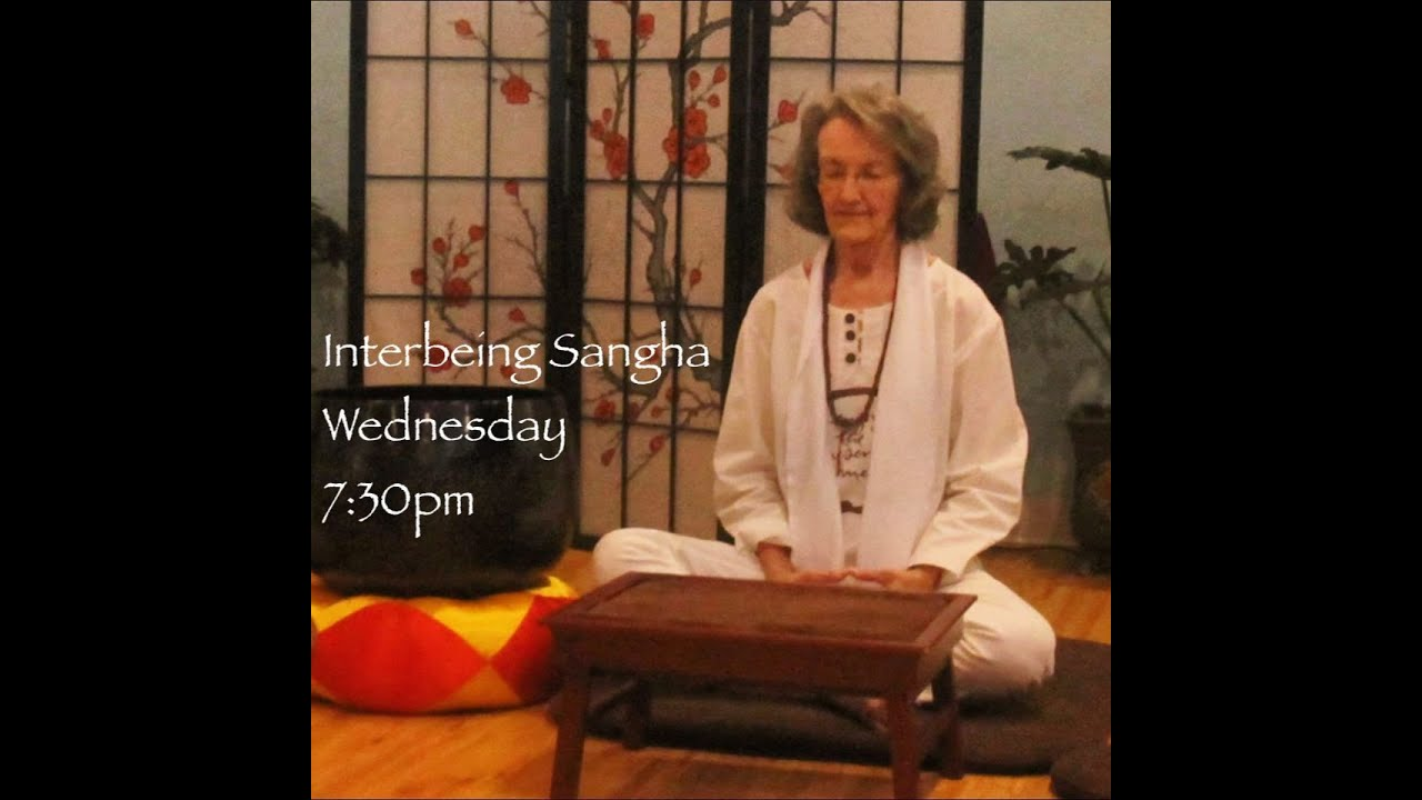Interbeing Sangha: a guided meditation and discussion ...