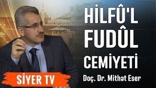 Hilfû'l Fudûl Cemiyeti | Doç. Dr. Mithat Eser (9. Ders)