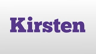 Kirsten meaning and pronunciation