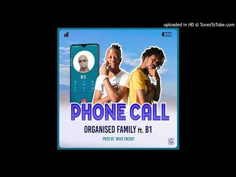 Organised Family Feat. B1 Phone Call Audio Antonio Musik