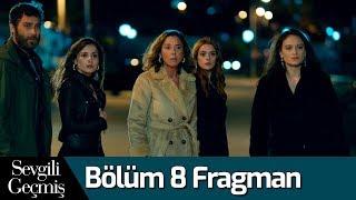 Sevgili Geçmiş 8. Bölüm Fragman (Final)