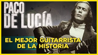 PACO DE LUCÍA: CÓMO CONSIGUIÓ SER MEJOR GUITARRISTA de la HISTORIA