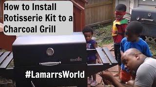 Generic Rotisserie kit install on Charbroil Santa Fe