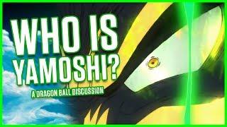 WHO IS YAMOSHI?   A Dragon Ball Discussion   MasakoX