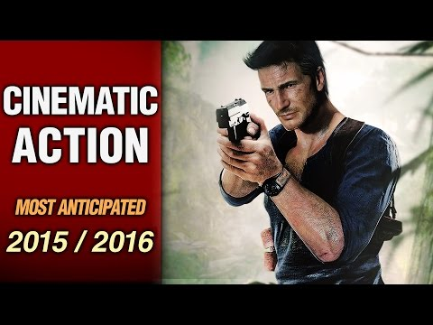 Top 10 Most Anticipated Cinematic Action Games in 2015 / 2016