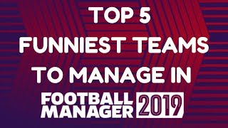 Top 5 Funny Team Names To Manage in Football Manager 2019