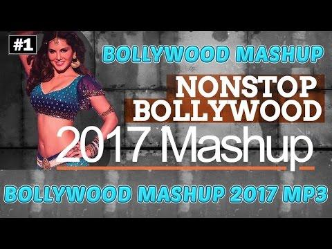 BEST 2017 BOLLYWOOD DJ MASHUP