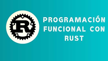#Rust 20.09 - Programación Funcional con Rust