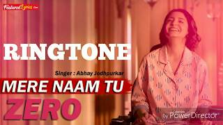 Mere Naam Tu | Mp3 Ringtone | Zero Ringtone | incoming Ringtone | Zero Song | Ringtone Rolls