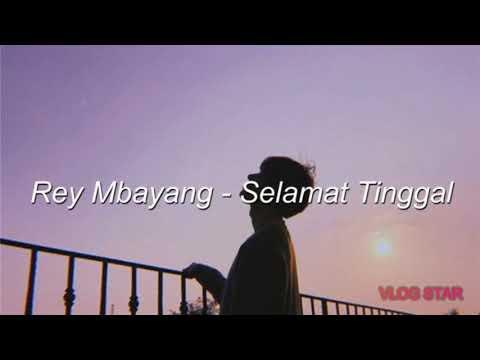 Rey Mbayang ~Selamat tinggal lirik