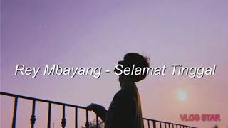 Download Rey Mbayang ~Selamat tinggal lirik Mp3