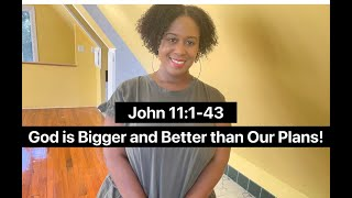 God is Bigger aฑd Better than Our Plans