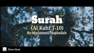 Surah Al kahf Muzammil Hasballah (1-10)||ayat pelindung akhir zaman!!!