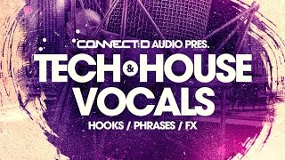 Tech House Vocals - House Vocal Loops Samples - CONNECT:D Audio