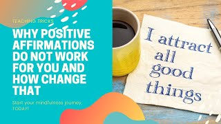 Why Positive Affirmations Do Not Work For You And How To Fix This