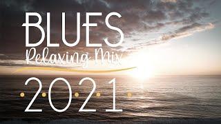 Blues Music Best Songs   Winter Relaxing Blues 2021
