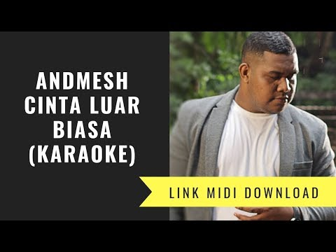 Andmesh Kamaleng - Cinta Luar Biasa (karaoke/Midi Download)