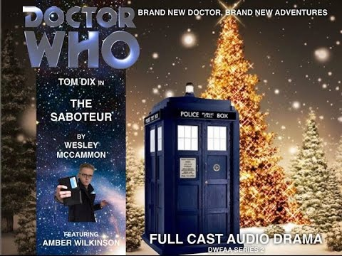 DOCTOR WHO: The Saboteur - DWFAA [Fan Film - Audio Drama] Christmas Special 2014