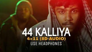 44 Kalliya - 4×11 (8D-AUDIO) | KMAC Ft Izzy × YK | Use Headphones (Produced By GOA)