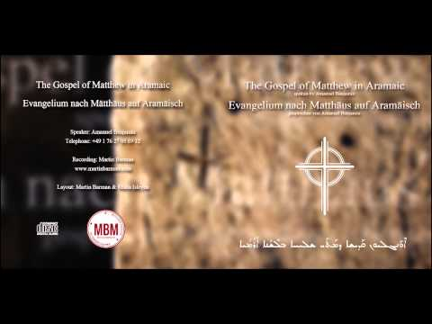 The Gospel of Matthew in Aramaic (complete) Evangelium nach