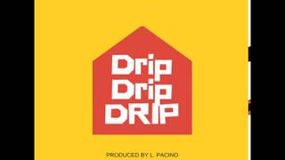 L Pacino - Drip Drip DRIP!! ( Audio)