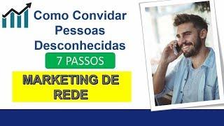 Marketing Multinivel - Como Recrutar Pessoas Desconhecidas em 7 PASSOS