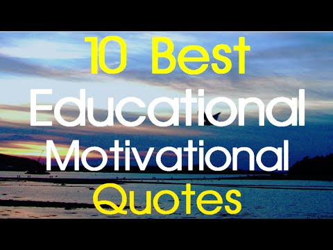 Educational Motivational Quotes   10 Best Educational Motivation The Best of The Best