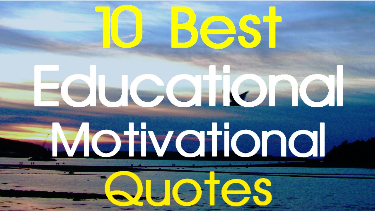 Educational Motivational Quotes 10 Best Educational Motivation The