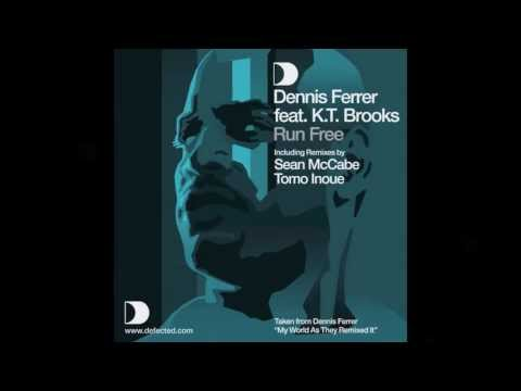 Dennis Ferrer feat K.T. Brooks - Run Free (Sean McCabe Vocal Remix) [Full Length] 2008