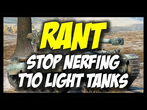 ► RANT - STOP NERFING TIER 10 LIGHT TANKS! - World of Tanks T10 Light Tanks