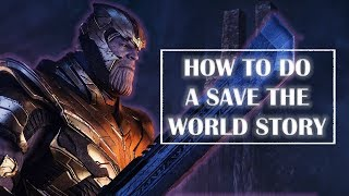 Avenger's Endgame: How to do a Save the World Story [ featuring Overly Sarcastic Productions! ]