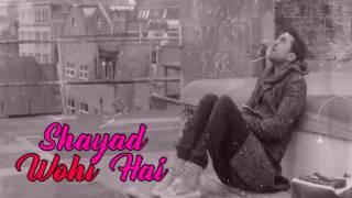 Sachi Mohabbat shayad wahi hai song (lyrics)