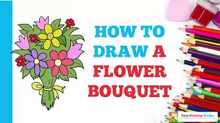 How to Draw a Flower Bouquet in a Few Easy Steps: Drawing Tutorial for Kids and Beginners