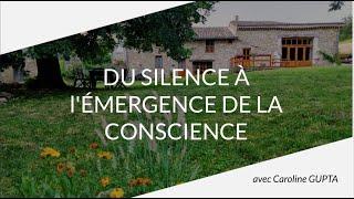 DU SILENCE À l'ÉMERGENCE DE LA CONSCIENCE