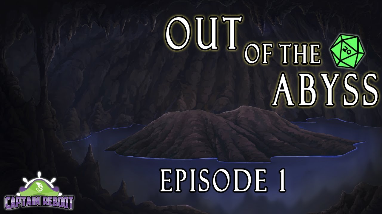 Out of the Abyss (Ep 1) - D&D 5e