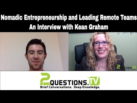 Nomadic Entrepreneurship and Leading Remote Teams - an Interview with Kean Graham