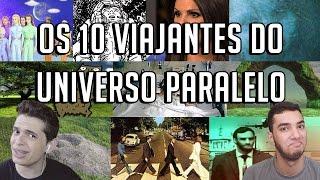 OS 10 VIAJANTES DO UNIVERSO PARALELO