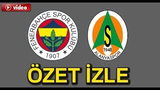 FENERBAHÇE 2 - 0 ALANYASPOR (MAÇ ÖZETİ HD)