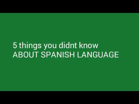 5 things you didnt know about the Spanish language! 5 اشياء لا تعرف ان اللغة اسبانية