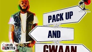 Khago - Pack Up And Gwaan [Reggae Sax Riddim] July 2017