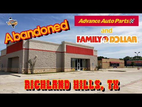 Abandoned Advance Auto Parts & Family Dollar - Richland Hills, TX