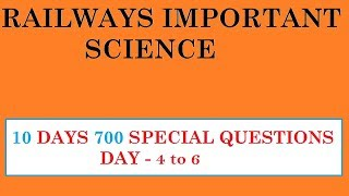 TOP - 700 Science Questions 10 DAYS for Railways ALP (2018) Group D RPF & More.!!!! PART-4 to 6